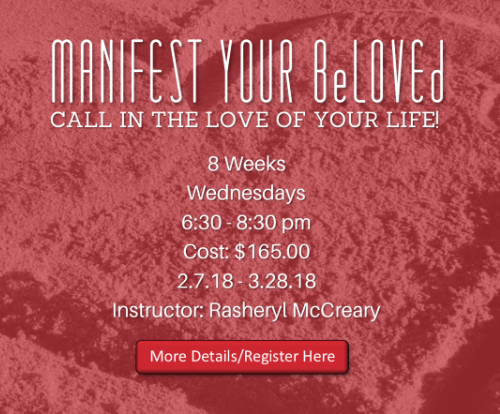 6:30pm Manifest Your BeLOVEd:  Call in the Love of Your Life!